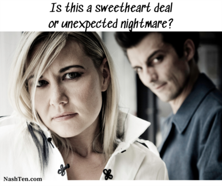 Is this a sweetheart deal or unexpected nightmare?