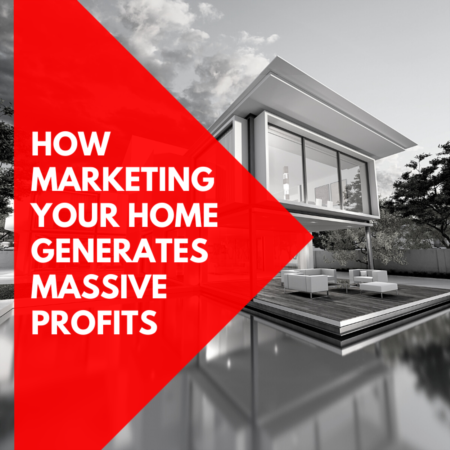 How Marketing Your Home Like This Generates Massive Profits