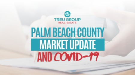 Palm Beach County Real Estate Update and COVID-19