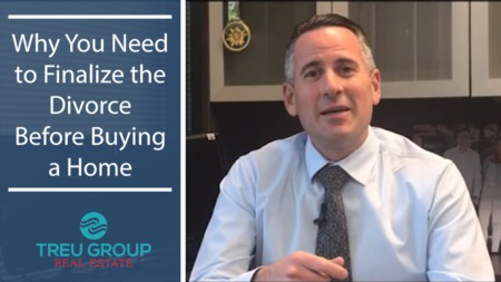 Why You Need to Finalize the Divorce Before Buying a Home