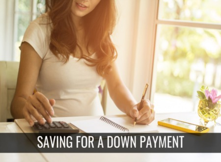 Top 4 Tips on How to Save for A Down Payment