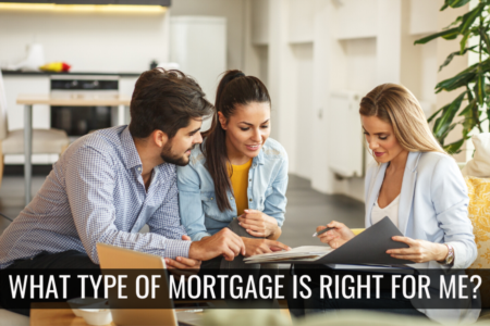 What type of Mortgage is Right for You?