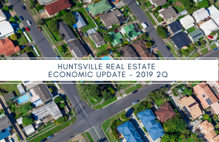 Huntsville Area Real Estate Economic Update - 2nd Quarter 2019