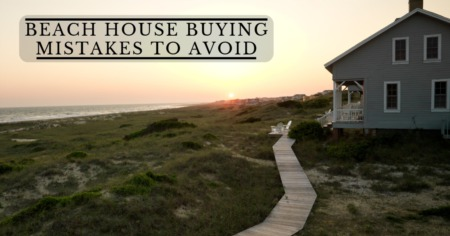 Beach House Buying Mistakes To Avoid