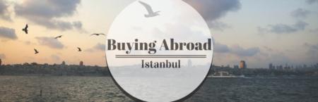 Buying Abroad: Istanbul, Turkey