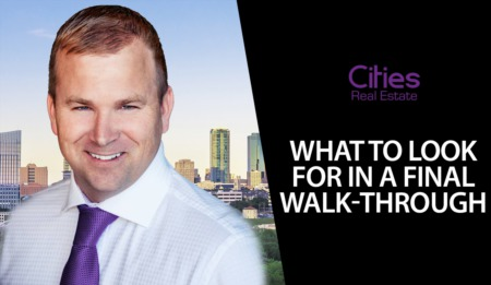 What Should You Look for in a Final Walk-Through?