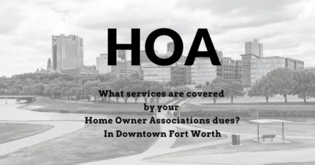 HOA's Explained Downtown Fort Worth