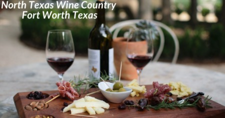 North Texas Wine Country - Fort Worth Texas