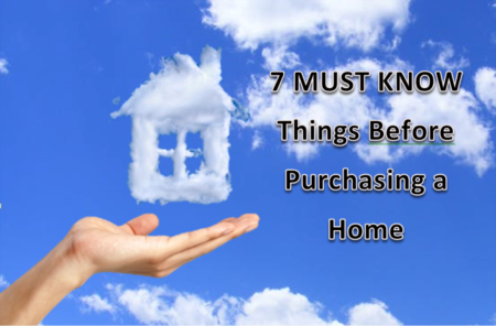 7 MUST KNOW Things Before Purchasing a Home