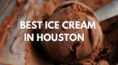 Best Ice Cream in Houston: A Guide to Our Favorite Ice Cream Shops