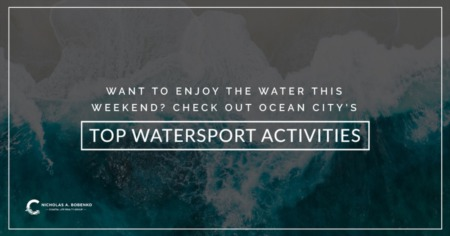 Want To Enjoy The Water This Weekend? Check Out Ocean City's Top Watersport Activities