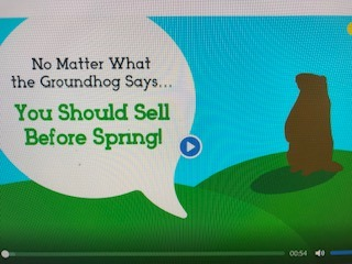 No Matter What The Groundhog Says.... You Can Still Sell Your Home!