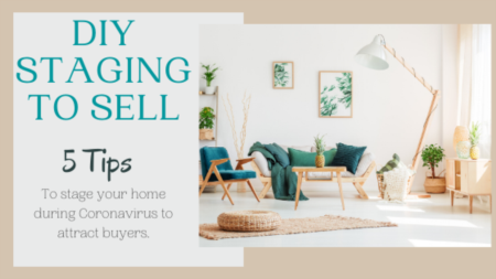 DIY Staging Your Home To Sell During Coronavirus