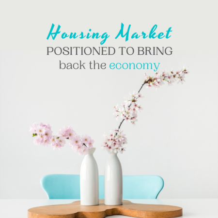 Housing Market Positioned to Bring Back the Economy