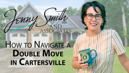 Helping Move-Up Buyers Navigate the Cartersville Market