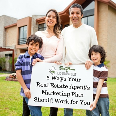 6 Ways Your Real Estate Agent's Marketing Plan Should Work for You