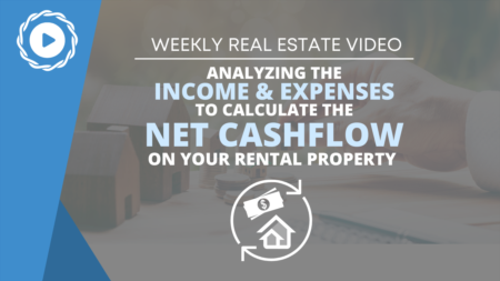 Analyzing the Income & Expenses to Calculate the Net Cashflow on Your Rental Property