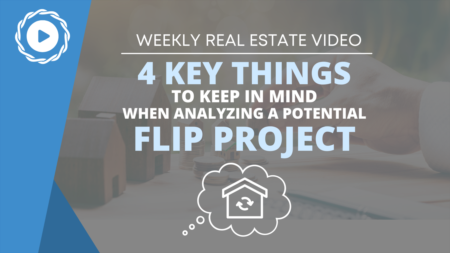 4 Key Things to Keep In Mind when Analyzing a Potential Flip Project