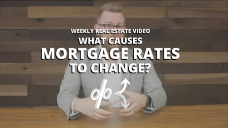 What Causes Mortgage Rates to Change?