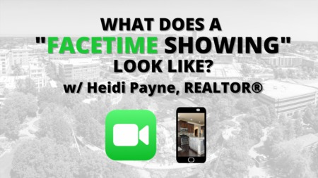 What a FaceTime Showing Looks Like (w/ Heidi Payne, REALTOR®)