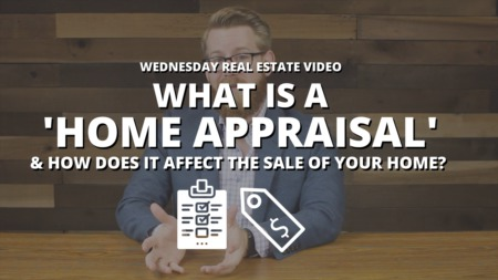 What is a 'Home Appraisal' and How Does It Affect the Sale of Your Home?