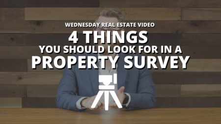 4 Things You Should Look For In a Property Survey