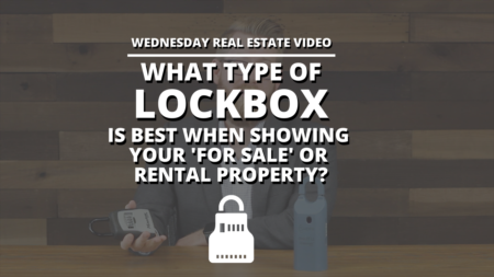 What Type of Lockbox is Best when Showing Your 'For Sale' or Rental Property?