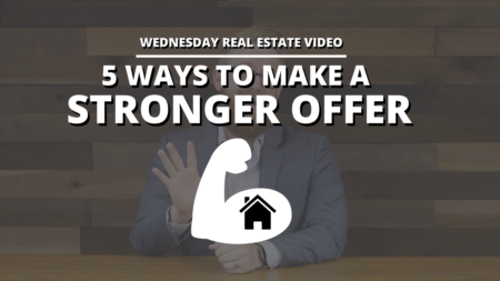 5 Ways to Make a Stronger Offer