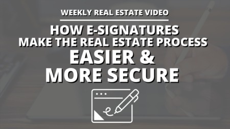How E-Signatures Make the Real Estate Process Easier & More Secure