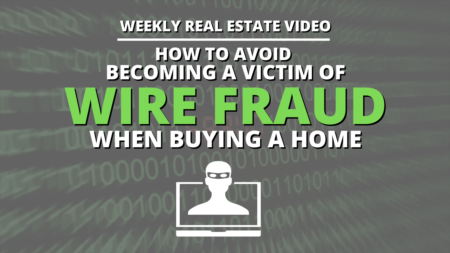 How to Avoid Becoming a Victim of Wire Fraud when Buying a Home