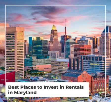 Best Places to Invest in Rentals in Maryland