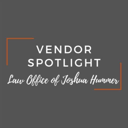 Vendor Spotlight: The Law Office of Joshua E. Hummer