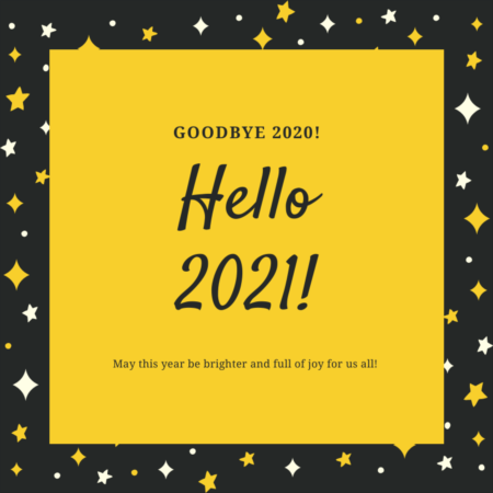 Goodbye 2020, HELLO 2021!
