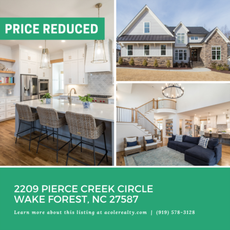 UPDATE: A Price adjustment has just been made on 2209 Pierce Creek Circle Wake Forest, NC 27587