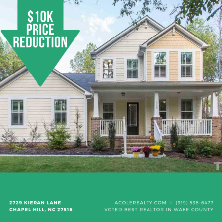 *PRICE REDUCTION* A $10,000 Price adjustment has just been made on 2729 Kieran Lane, Chapel Hill