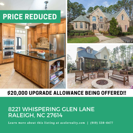 A $20,000 upgrade allowance being offered on 8221 Whispering Glen Lane, Raleigh!!
