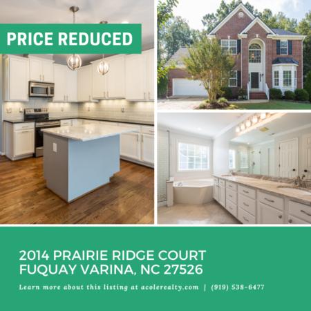 *PRICE REDUCTION* A $20,000 price adjustment has just been made on 2014 Prairie Ridge Court, Fuquay Varina!