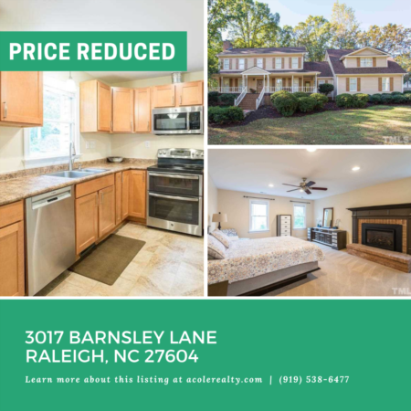 *PRICE REDUCTION* A Price adjustment has just been made on 3017 Barnsley Lane, Raleigh!