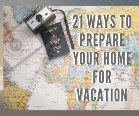 21 Ways to Prepare Your Home for Vacation