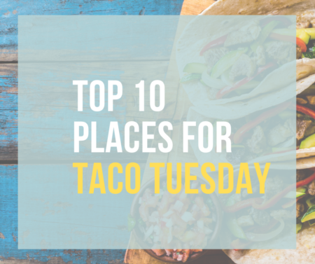 Top 10 Places for Taco Tuesday