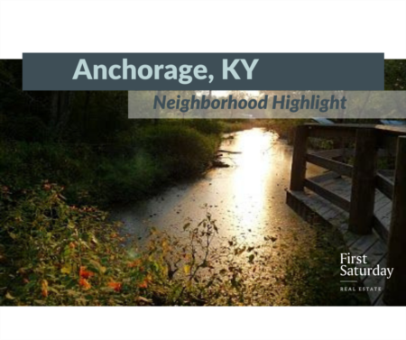 Anchorage, Kentucky Neighborhood Highlight