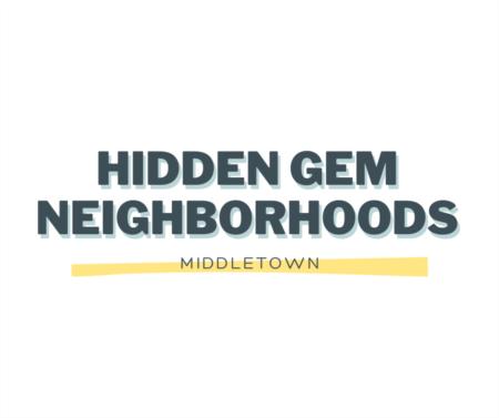 Middletown Hidden Gem Neighborhoods