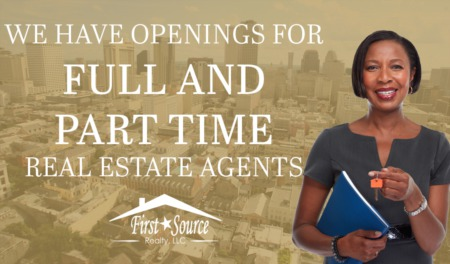 We Have Openings for Part time and Full Time Real Estate Agents