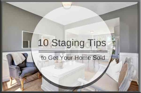10 House Staging Tips That Will Help You Sell Your Home Quickly