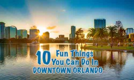 10 Fun Things You Can Do in Downtown Orlando