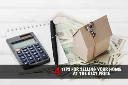 4 Tips for Selling Your Home at the Best Price