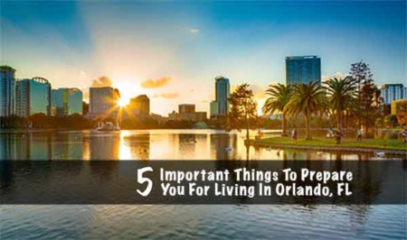 5 Most Important Things to Prepare You for Living in Orlando, Florida