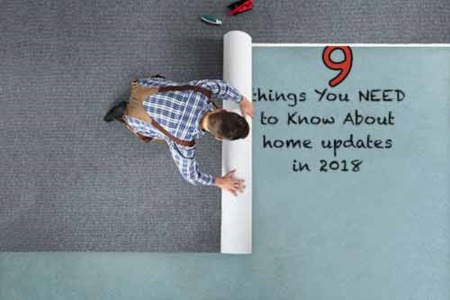 9 Things You Need to Know About Home Updates in 2018
