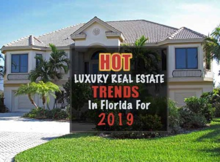 The Hottest Luxury Real Estate Trends in Florida for 2019