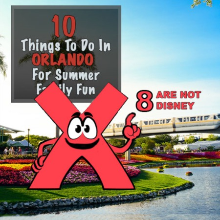 10 Things to Do in Orlando for Summer Family Fun